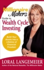 Image for The Millionaire Maker's Guide to Wealth Cycle Investing