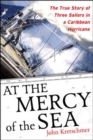 Image for At the mercy of the sea  : the true story of three sailors in a Caribbean hurricane