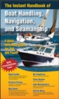 Image for The instant handbook of boat handling, navigation, and seamanship