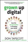 Image for Grown up digital  : how the Net generation is changing your world