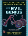 Image for Bike, scooter, and chopper projects for the evil genius