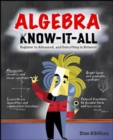 Image for Algebra know-it-ALL  : beginner to advanced, and everything in between