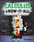 Image for Calculus know-it-all  : beginner to advanced and everything in between