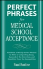 Image for Perfect phrases for medical school acceptance  : hundreds of ready-to-use phrases to writing a compelling essay, succeed at the interview, and stand out from the competition