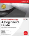 Image for Oracle Database 11g A Beginner's Guide