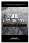 Image for Sailing a serious ocean  : sailboats, storms, stories and lessons learned from 30 years at sea