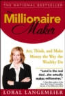 Image for The millionaire maker: act, think, and make money the way the wealthy do
