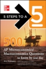 Image for 5 Steps to a 5 500 Must-Know AP Microeconomics/Macroeconomics Questions
