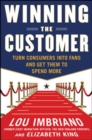 Image for Winning the customer  : revenue-building marketing strategies from a top NFL CMO