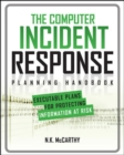 Image for The computer incident response planning handbook  : executable plans for protecting information at risk