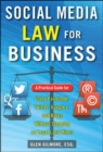 Image for Social media law for business  : a practical guide for using Facebook, Twitter, Google +, and blogs without stepping on legal landmines