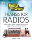 Image for Build your own transistor radios  : a hobbyist's guide to high-performance and low-powered radio circuits