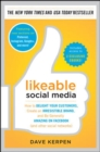 Image for Likeable Social Media: How to Delight Your Customers, Create an Irresistible Brand, and Be Generally Amazing on Facebook (& Other Social Networks)