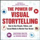 Image for The power of visual storytelling  : how to use visuals, videos, and social media to market your brand