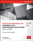 Image for OCA Oracle Database 12c Installation and Administration Exam Guide (Exam 1Z0-062)