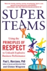 Image for SuperTeams: Using the Principles of RESPECT (TM) to Unleash Explosive Business Performance