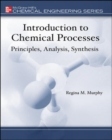 Image for Introduction to Chemical Processes: Principles, Analysis, Synthesis