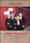 Image for After the Fact: The Art of Historical Detection