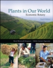 Image for Plants in our World: Economic Botany: