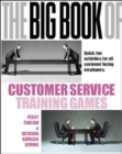 Image for The big book of customer service training games  : quick, fun activities for all customer facing employees