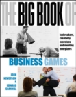 Image for The Big Book of Business Games: Icebreakers, Creativity Exercises and Meeting Energisers