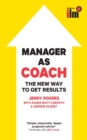 Image for Manager as coach: the new way to get results