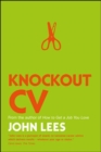 Image for Knockout CV  : how to get noticed, get interviewed and get hired