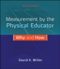 Image for Measurement by the Physical Educator: Why and How