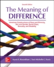 Image for The meaning of difference  : American constructions of race and ethnicity, sex and gender, social class, sexuality, and disability