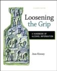Image for Loosening the Grip: A Handbook of Alcohol Information
