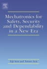 Image for Mechatronics for safety, security and dependability in a new era