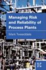 Image for Managing risk and reliability of process plants