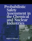 Image for Probabilistic safety assessment in the chemical and nuclear industries