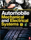 Image for Automobile mechanical and electrical systems  : automotive technology, vehicle maintenance and repair