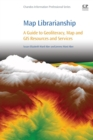 Image for Map librarianship  : a guide to geoliteracy, map and GIS resources and services