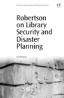 Image for Robertson on library security and disaster planning