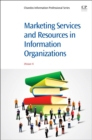 Image for Marketing services and resources in information organizations
