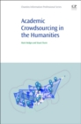 Image for Academic crowdsourcing in the humanities  : crowds, communities and co-production