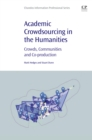Image for Academic Crowdsourcing in the Humanities: Crowds, Communities and Co-production