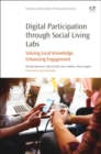 Image for Digital participation through social living labs  : valuing local knowledge, enhancing engagement