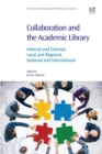 Image for Collaboration and the academic library  : internal and external, local and regional, national and international