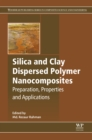 Image for Silica and clay dispersed polymer nanocomposites: preparation, properties and applications