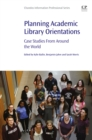 Image for Planning academic library orientations: case studies from around the world