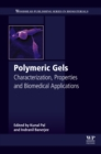 Image for Polymeric gels: characterization, properties and biomedical applications