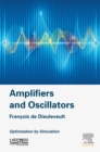 Image for Amplifiers and oscillators: optimization by simulation