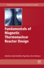 Image for Fundamentals of magnetic thermonuclear reactor design