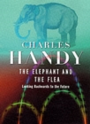 Image for The elephant and the flea  : looking backwards to the future