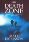 Image for The death zone  : climbing Everest through the killer storm