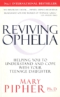 Image for Reviving Ophelia  : helping you to understand and cope with your teenage daughter
