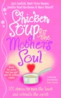 Image for Chicken soup for the mother's soul  : heartwarming stories that celebrate the joys of motherhood